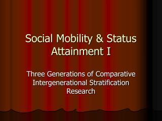 Social Mobility  Status Attainment I