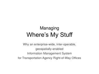 Managing Where�s My Stuff