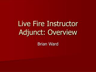 Live Fire Instructor Adjunct: Overview