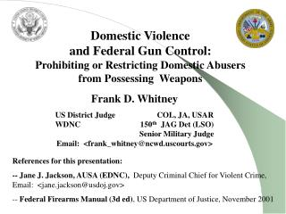 Domestic Violence and Federal Gun Control: Prohibiting or Restricting Domestic Abusers from Possessing  Weapons