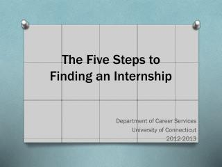 The Five Steps to  Finding an Internship