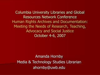 Amanda Hornby Media & Technology Studies Librarian ahornby@uwb.edu