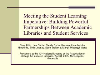 Meeting the Student Learning Imperative: Building Powerful Partnerships Between Academic Libraries and Student Services