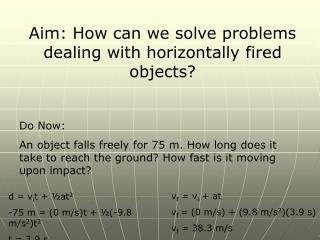 Aim: How can we solve problems dealing with horizontally fired objects?