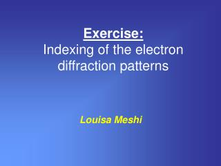 Exercise: Indexing of the electron diffraction patterns