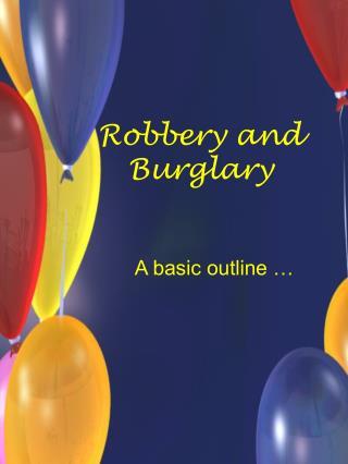 Robbery and Burglary