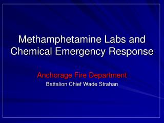 Methamphetamine Labs and Chemical Emergency Response