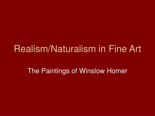 Realism/Naturalism in Fine Art