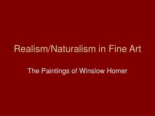 Realism/Naturalism in Fine Art