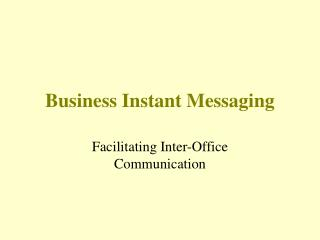 Business Instant Messaging