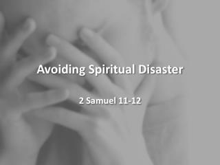 Avoiding Spiritual Disaster