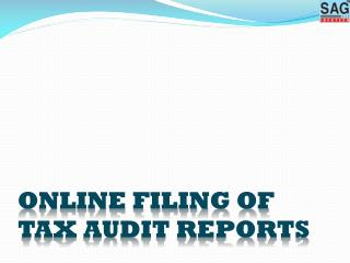 ONLINE FILING OF TAX AUDIT REPORTS
