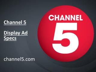 Channel 5  Display Ad Specs channel5.com