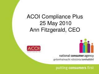 ACOI Compliance Plus  25 May 2010 Ann Fitzgerald, CEO