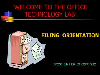 WELCOME TO THE OFFICE TECHNOLOGY LAB!