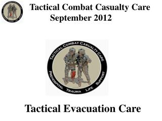 Tactical Combat Casualty Care September 2012