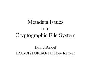 Metadata Issues in a Cryptographic File System