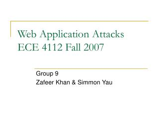 Web Application Attacks	 ECE 4112 Fall 2007