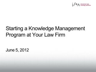 Starting a Knowledge Management Program at Your Law Firm