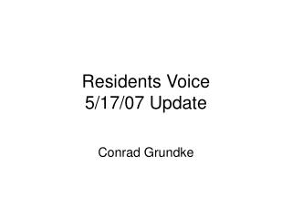 Residents Voice 5/17/07 Update