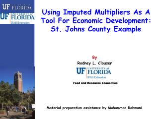 Using Imputed Multipliers As A Tool For Economic Development:  St. Johns County Example