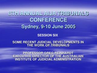 8TH ANNUAL AIJA TRIBUNALS CONFERENCE Sydney, 9-10 June 2005