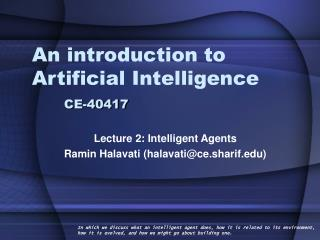 An introduction to Artificial Intelligence	 	 CE-40417