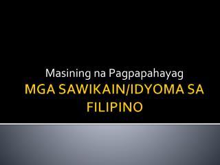 MGA SAWIKAIN/IDYOMA SA FILIPINO