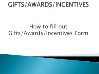 GIFTS/AWARDS/INCENTIVES