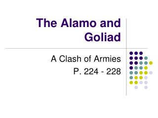 The Alamo and Goliad