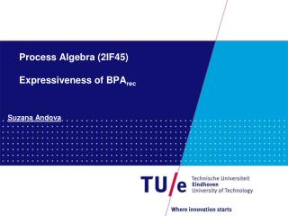 Process Algebra (2IF45) Expressiveness of BPA rec