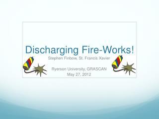 Discharging Fire-Works!