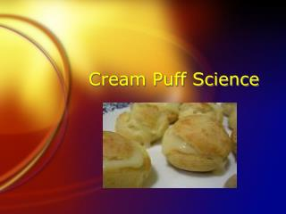 Cream Puff Science