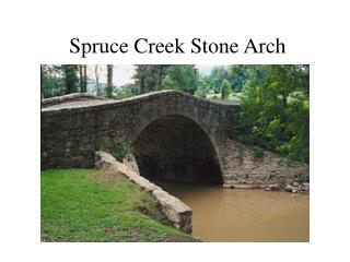 Spruce Creek Stone Arch