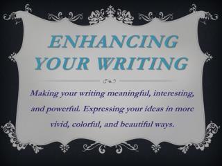 Enhancing Your Writing