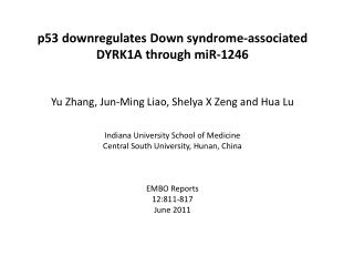 p53  downregulates  Down syndrome-associated DYRK1A through miR-1246 Yu Zhang, Jun-Ming Liao,  Shelya  X  Zeng  and  Hu