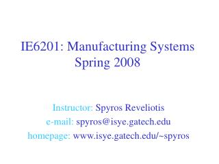 IE6201: Manufacturing Systems Spring 2008