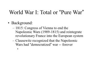 "World War I: Total or  "" Pure War """