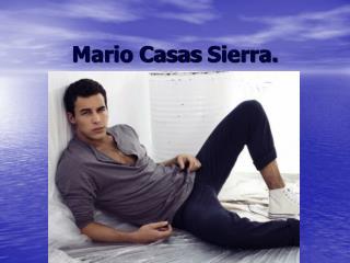 Mario Casas Sierra.