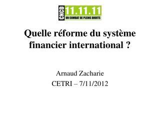 Quelle réforme du système financier international ?