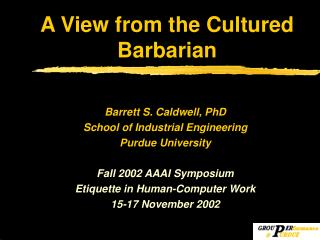 A View from the Cultured Barbarian