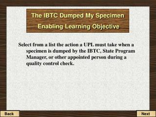 The IBTC Dumped My Specimen Enabling Learning Objective