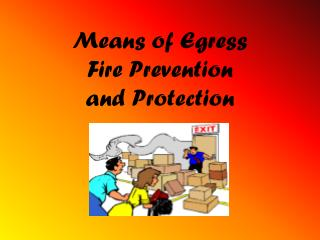 Means of Egress Fire Prevention and Protection