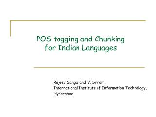 POS tagging and Chunking  for Indian Languages