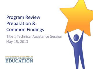 Program Review  Preparation &  Common Findings