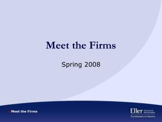 Meet the Firms