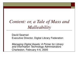 Content: or, a Tale of Mass and Malleability