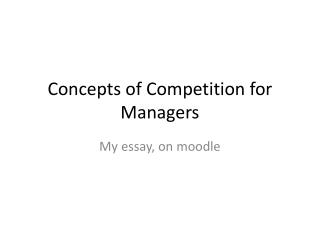 Concepts of Competition  for Managers