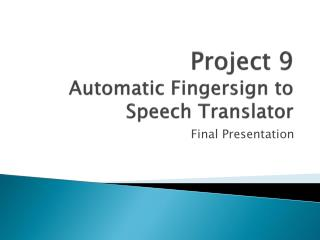 Project 9 Automatic Fingersign to Speech Translator