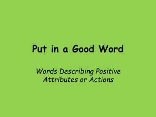 Put in a Good Word